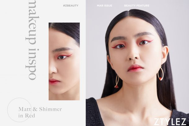 【#ZBeauty】MAKEUP INSPO – Matt & Shimmer in Red