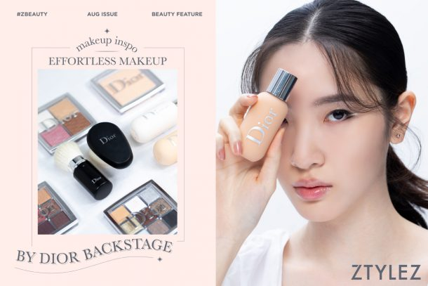 【#ZBeauty】MAKEUP INSPO – Effortless Makeup by Dior Backstage
